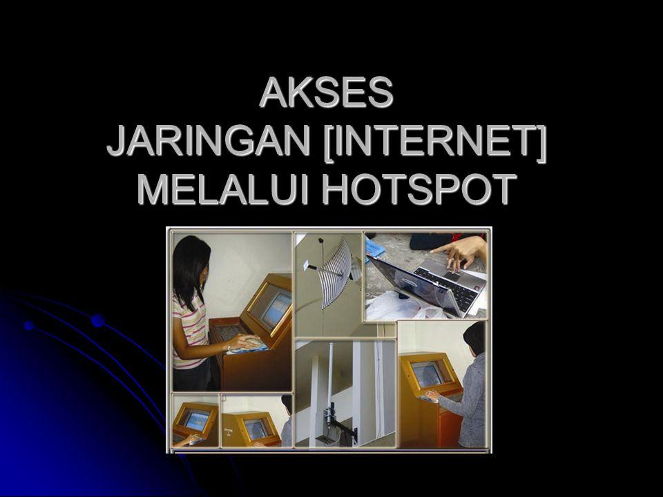 AKSES JARINGAN [INTERNET] MELALUI HOTSPOT